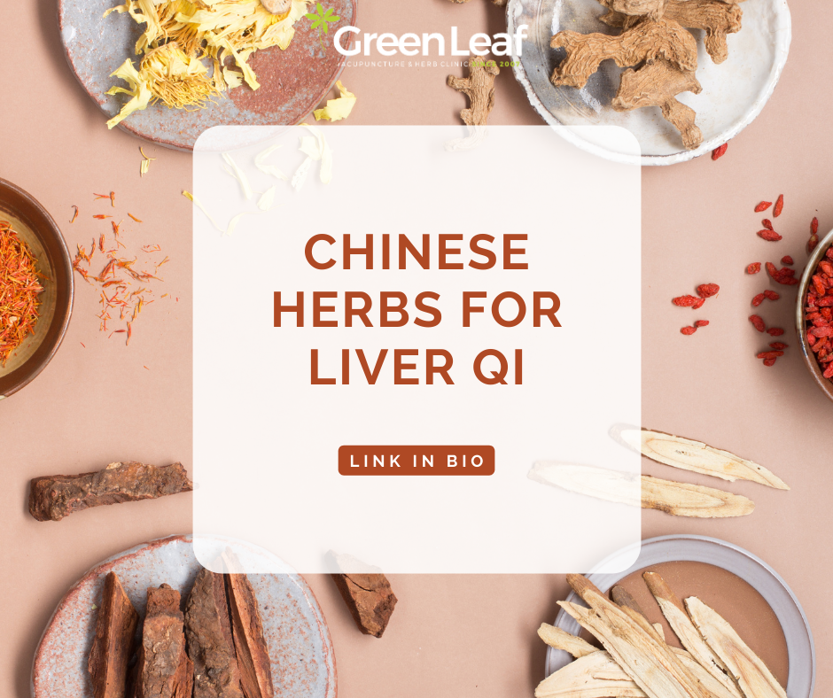 greenleaf acupuncture and herb clinic, chinese herbs, liver qi